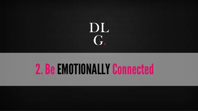 © Digital Luxury Group 11  2. Be EMOTIONALLY Connected