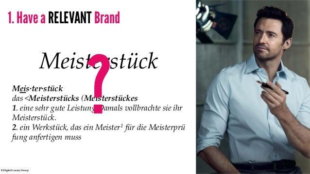 © Digital Luxury Group 9  Meisterstück  Meis·ter·stück  das <Meisterstücks (Meisterstückes  1. eine sehr gute Leistung Dam...