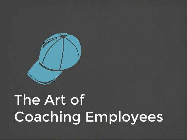 The Art of Coaching Employees