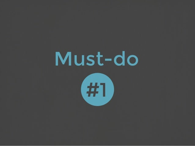 Must-do # ...