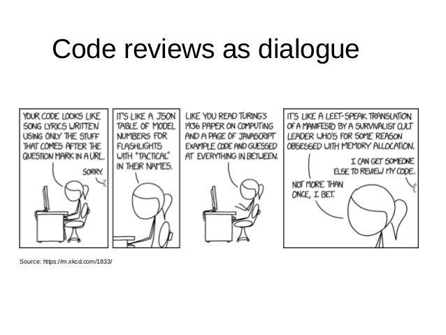 Code reviews as dialogue Source: https://m.xkcd.com/1833/