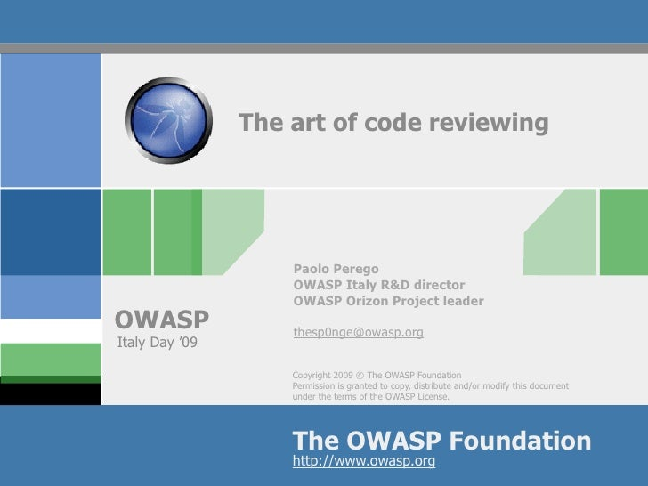 The art of code reviewing                         Paolo Perego                     OWASP Italy R&D director               ...