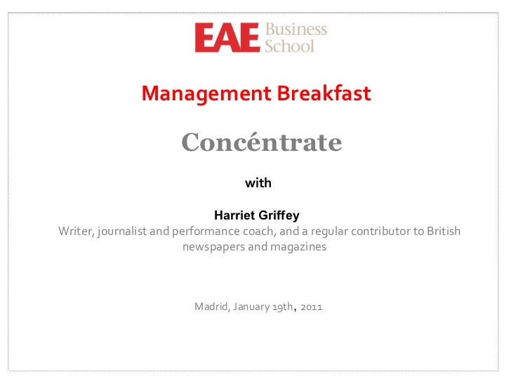 Management  Breakfast   Concéntrate with Harriet Griffey   Writer, journalist and performance coach, and a regular contrib...