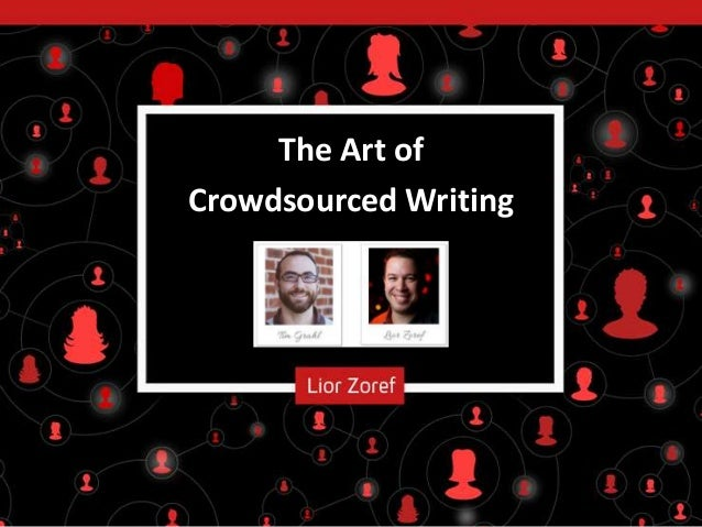 The Art of Crowdsourced Writing