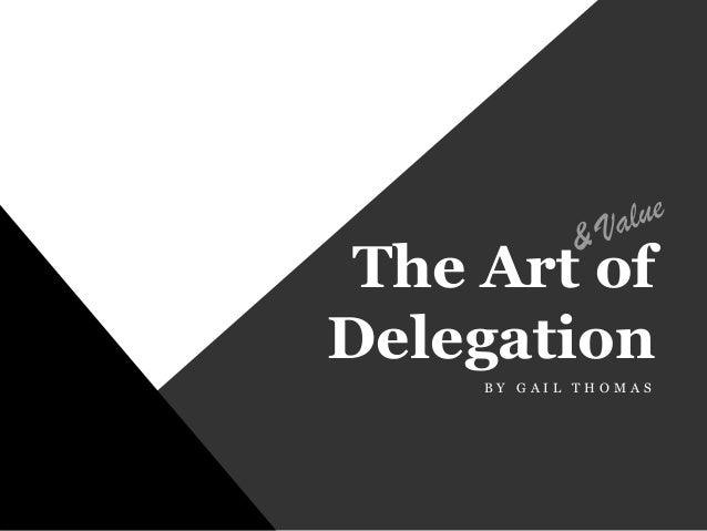 the art of delegation essay