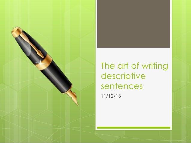 The art of writing descriptive sentences 11/12/13
