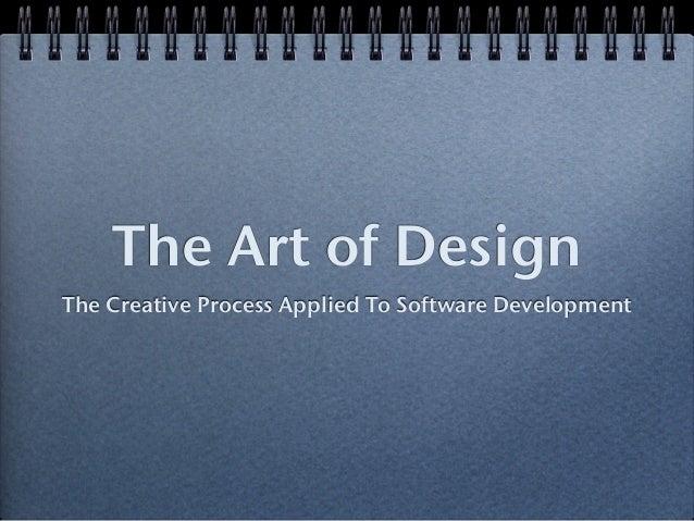 The Art of DesignThe Creative Process Applied To Software Development