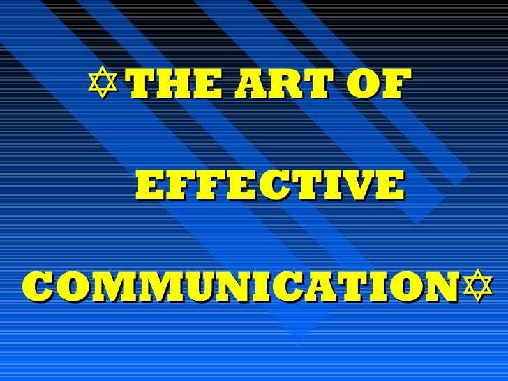  THE ART OF   EFFECTIVECOMMUNICATION