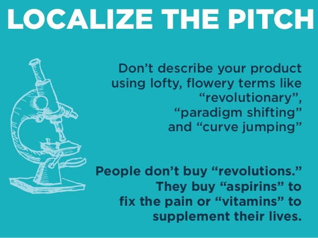 """Don't describe your product using lofty, flowery terms like """"revolutionary"""", """"paradigm shifting"""" and """"curve jumping"""" People..."""