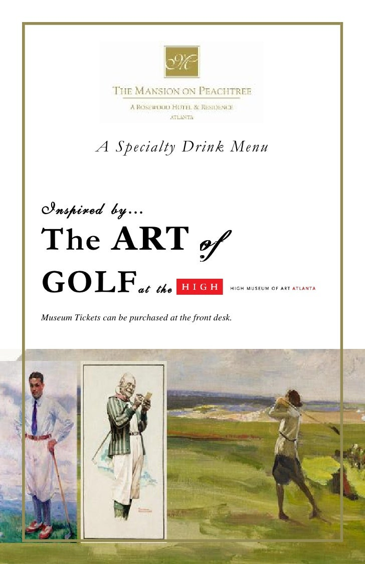 A Specialty Drink MenuInspired by…The ARTGOLF at th eMuseum Tickets can be purchased at the front desk.