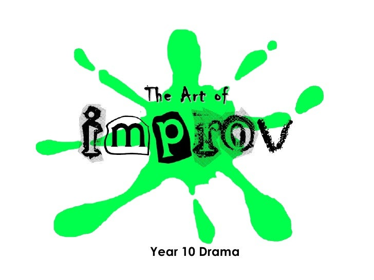 improvisation for drama Modern theatrical improvisation games began as drama exercises for children, which were a staple of drama education in the early 20th century thanks in.