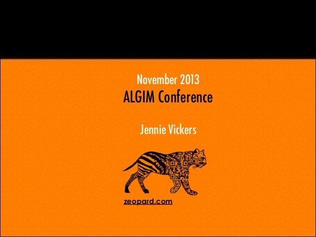 November 2013  ALGIM Conference !  Jennie Vickers  zeopard.com