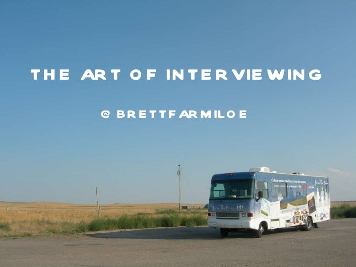 THE ART OF INTERVIEWING @BRETTFARMILOE