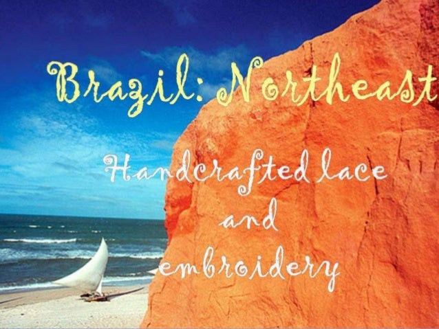 For a great many years Brazil's Northeast has exported its beautiful lace to the four corners of the world. The rendeira (...