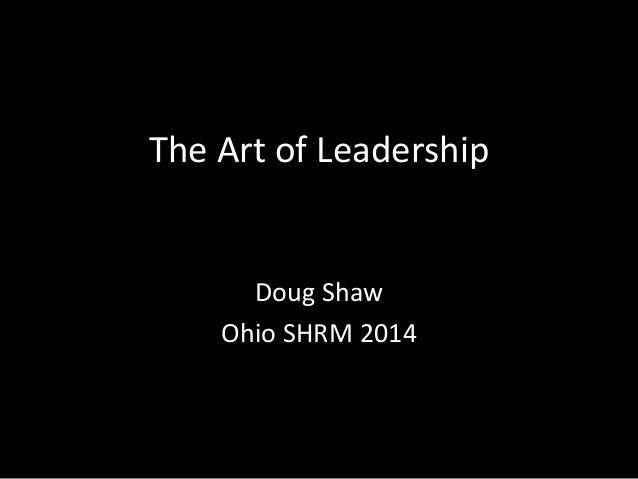 The Art of Leadership  Doug Shaw  Ohio SHRM 2014