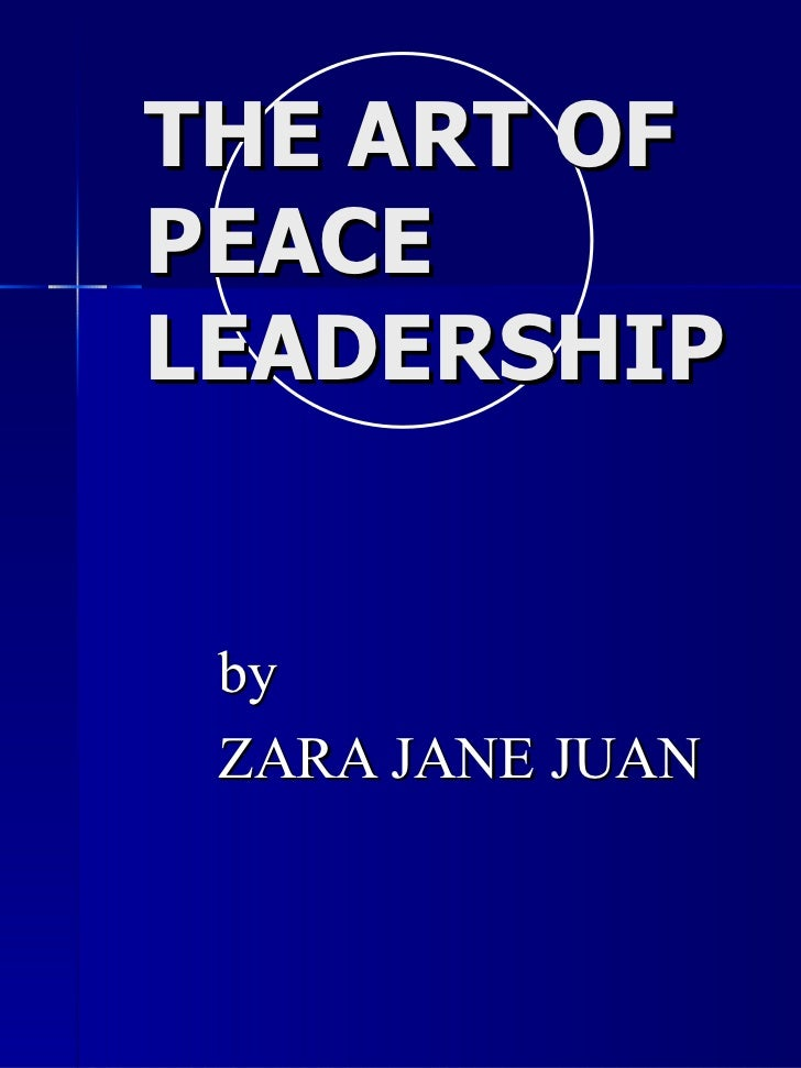 THE ART OF PEACE LEADERSHIP by ZARA JANE JUAN