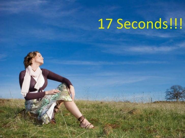 17 Seconds!!!
