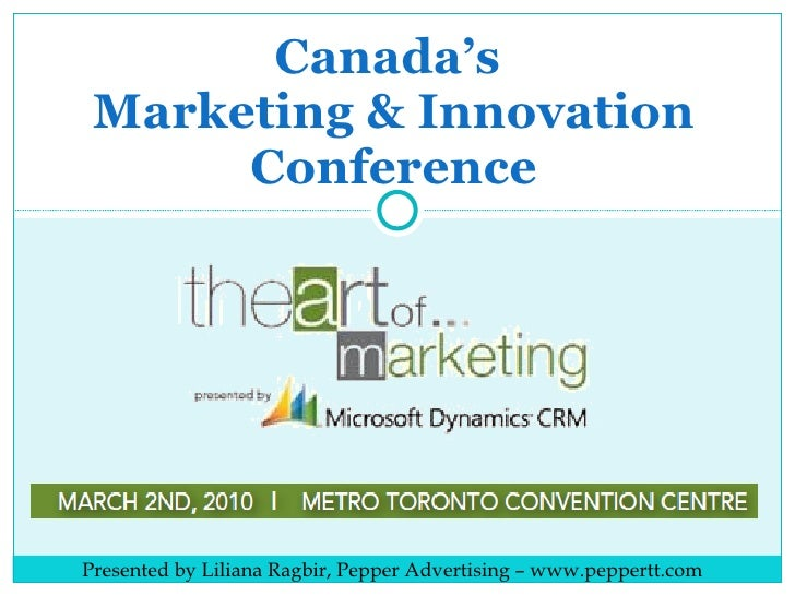 Canada's  Marketing & Innovation Conference Presented by Liliana Ragbir, Pepper Advertising – www.peppertt.com