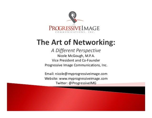 Nicole McGough, M.P.A. Vice President and Co-Founder Progressive Image Communications, Inc. Email: nicole@myprogressiveima...