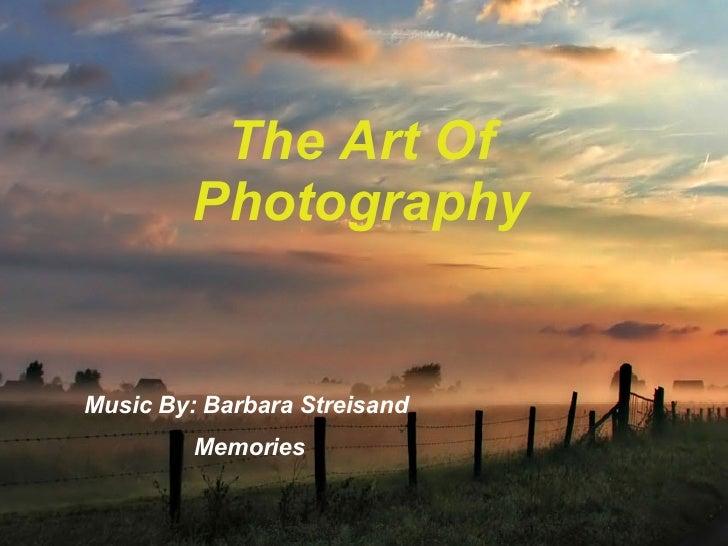 Music By: Barbara Streisand  Memories The Art Of Photography