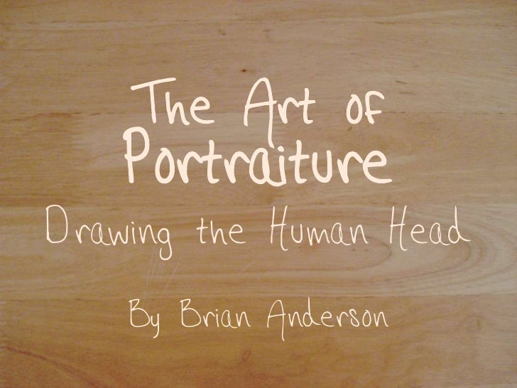 The Art of     Portraiture Drawing the Human Head     By Brian Anderson