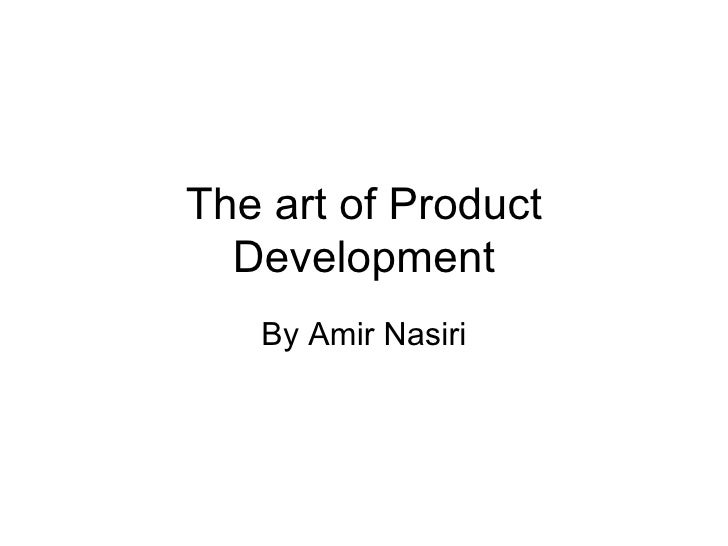 The art of Product Development By Amir Nasiri