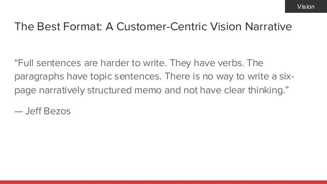 """The Best Format: A Customer-Centric Vision Narrative """"Full sentences are harder to write. They have verbs. The paragraphs ..."""