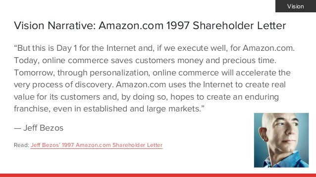 """Vision Narrative: Amazon.com 1997 Shareholder Letter """"But this is Day 1 for the Internet and, if we execute well, for Amaz..."""