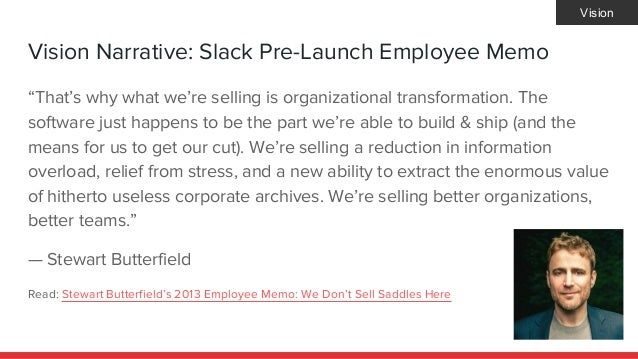 """Vision Narrative: Slack Pre-Launch Employee Memo """"That's why what we're selling is organizational transformation. The soft..."""