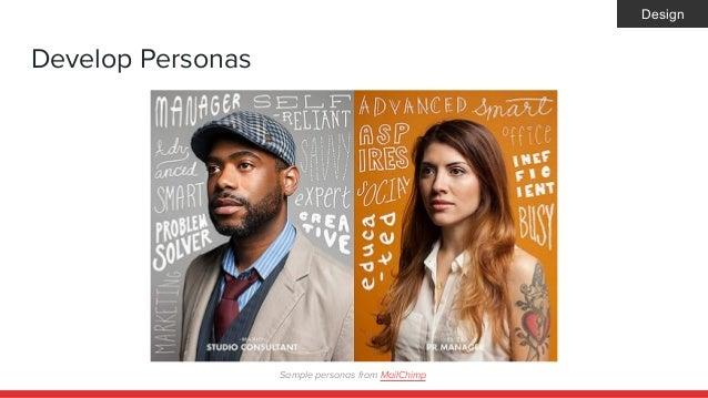 Develop Personas Sample personas from MailChimp Design