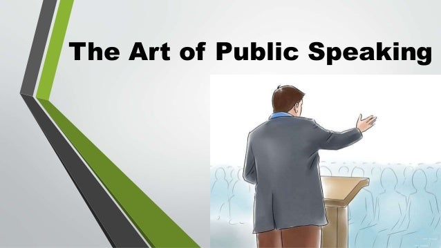 art of public speaking essay The art of public speaking by soren petersen most people fear public speaking more than death severely limiting opportunities to communicate their thoughts and ideas, while stifling their .