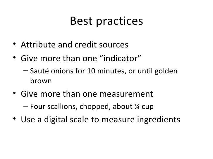 "Best practices <ul><li>Attribute and credit sources </li></ul><ul><li>Give more than one ""indicator"" </li></ul><ul><ul><li..."