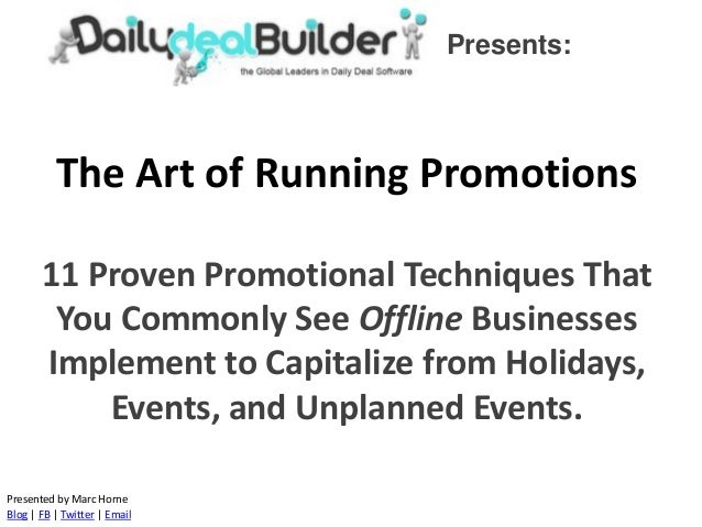 The Art of Running Promotions 11 Proven Promotional Techniques That You Commonly See Offline Businesses Implement to Capit...
