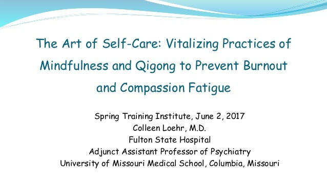 The Art of Self-Care: Vitalizing Practices of Mindfulness and Qigong to Prevent Burnout and Compassion Fatigue Spring Trai...