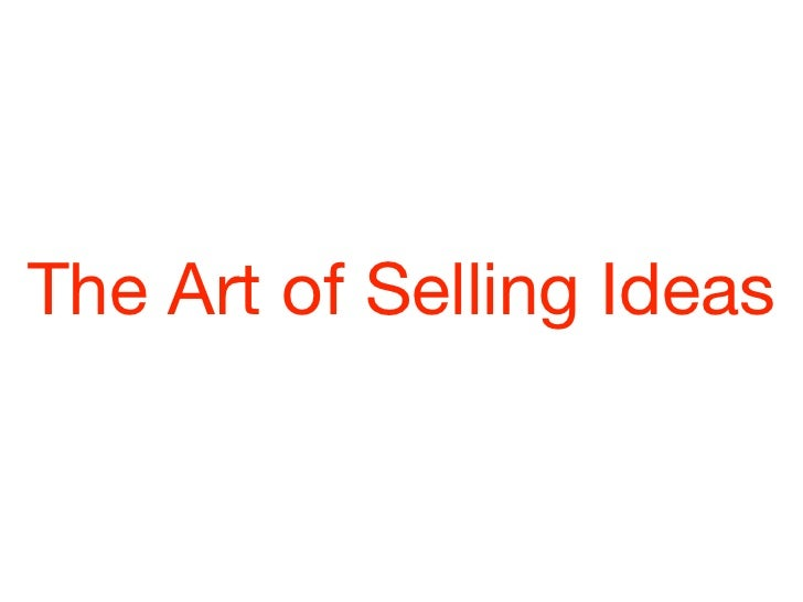 The Art of Selling Ideas