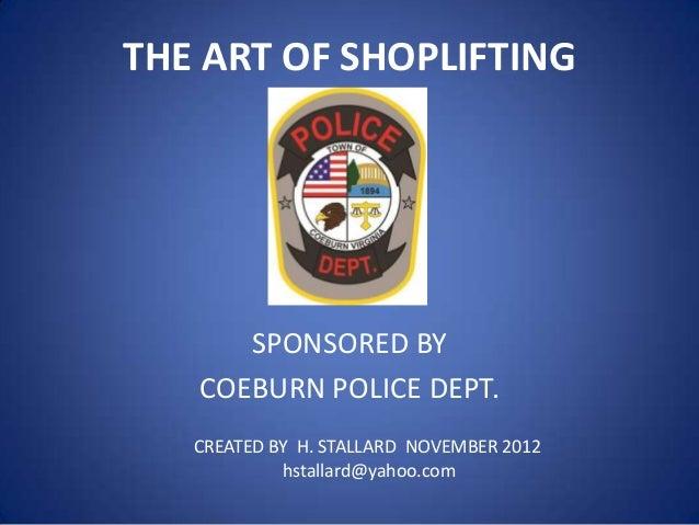 THE ART OF SHOPLIFTING  SPONSORED BY COEBURN POLICE DEPT. CREATED BY H. STALLARD NOVEMBER 2012 hstallard@yahoo.com
