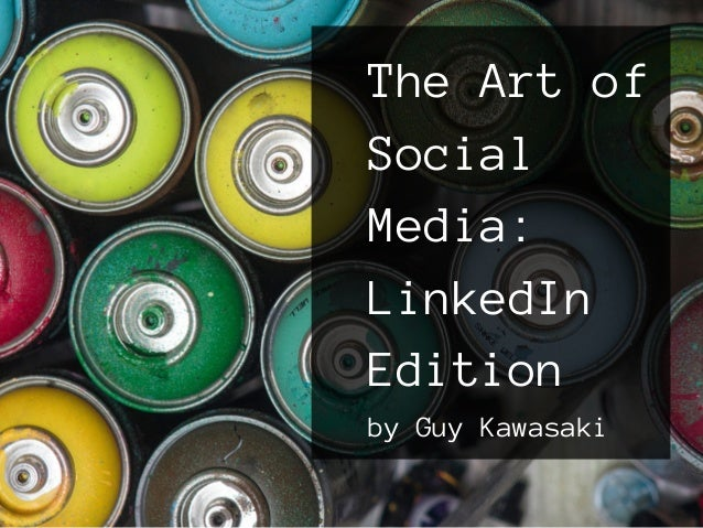 The Art of Social Media: LinkedIn edition