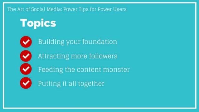 The Art of Social Media: Power Tips for Power Users Slide 3