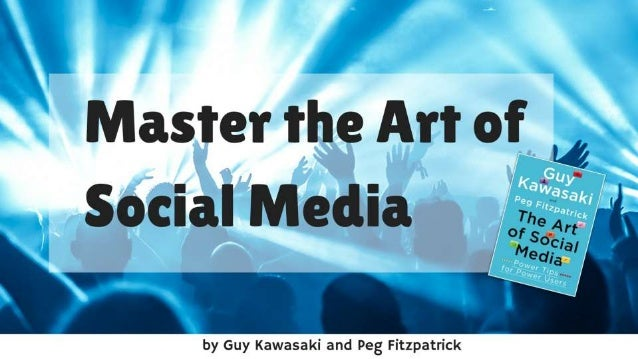 How to Master the Art of Social Media SXSW 2015 by Guy Kawasaki and Peg Fitzpatrick