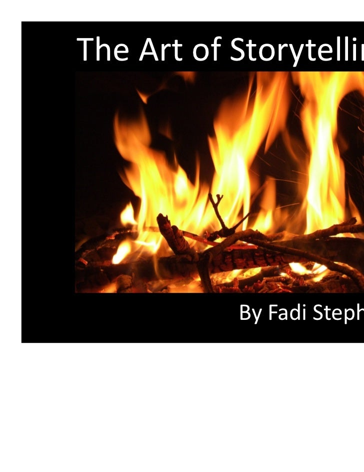 The Art of Storytelling           By Fadi Stephan