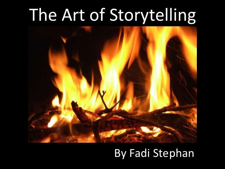 The Art of Storytelling<br />By Fadi Stephan<br />