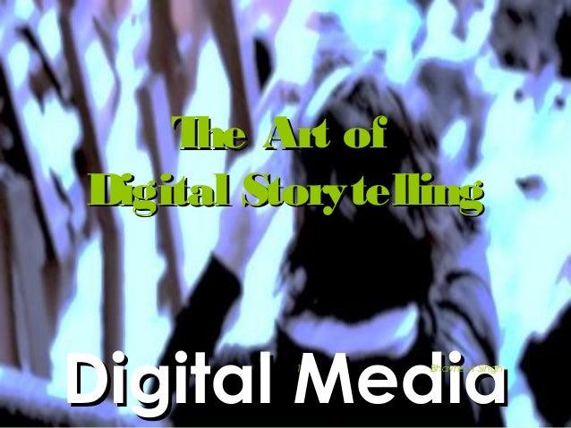T Art of he Digital Storytelling  Digital Media 1  Bhavneet Singh