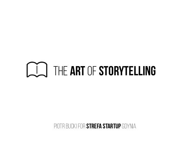 the art of storytelling piotr bucki for strefa startup Gdynia