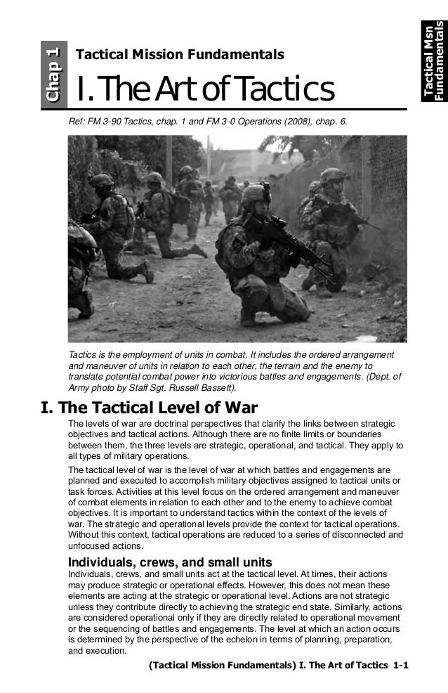 (Tactical Mission Fundamentals) I. The Art of Tactics 1-1 TacticalMsn Fundamentals Tactics is the employment of units in c...