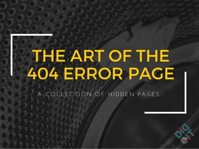 THE ART OF THE 404 ERROR PAGE A   C O L L E C T I O N   O F   H I D D E N   P A G E S