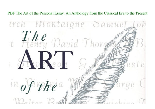 Pdf the art of the personal essay an anthology from the classical