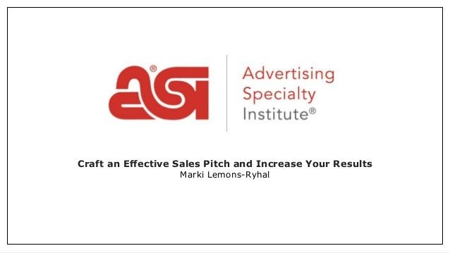 Craft an Effective Sales Pitch and Increase Your Results Marki Lemons-Ryhal