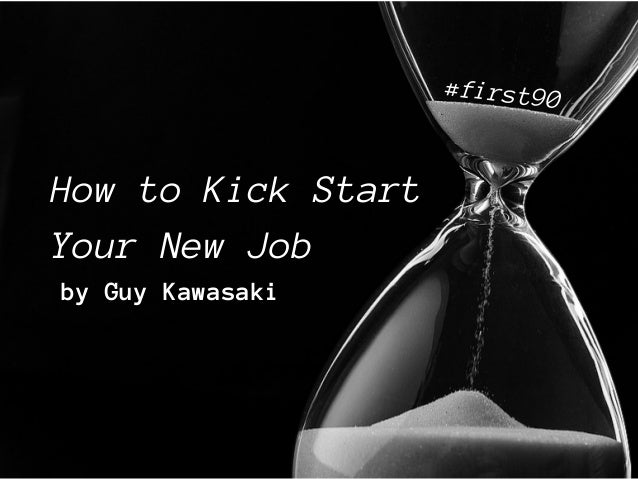 The Art of the Start—How to Kick Start your New Job #First90
