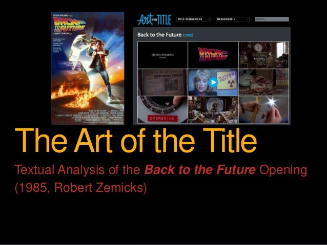 The Art of the Title Textual Analysis of the Back to the Future Opening (1985, Robert Zemicks)