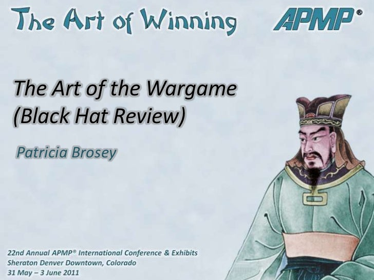 The Art of the Wargame (Black Hat Review)<br />Patricia Brosey<br />